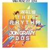 Jon Gravy x DOS. - Walk This Rhythm [Free Download]