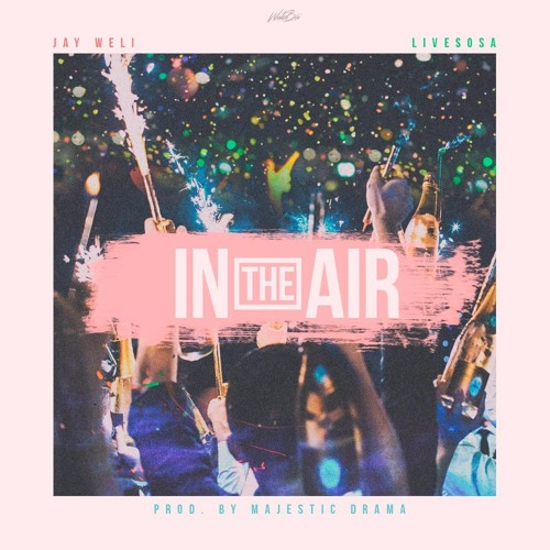 In The Air feat. Livesosa [Prod. By Majestic Drama]