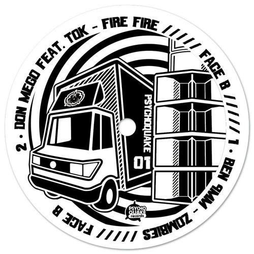Don Mego feat TOK - Fire Fire (Psychoquake 01 - Vinyl & Digital)