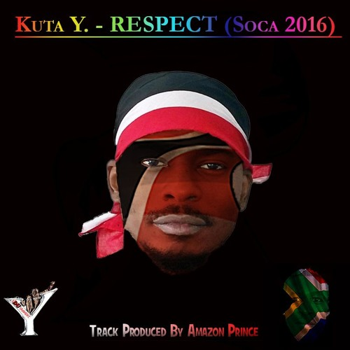 Kuta Y. - RESPECT ( Soca 2016 & BeYond! Full Version )
