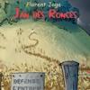 Jan des Ronces, Florent Jaga