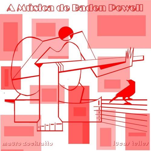 A Música de Baden Powell - Mauro Zockratto e Lucas Telles