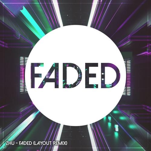 Zhu - Faded (Layout Remix)