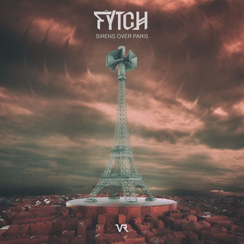 Fytch - Sirens Over Paris (Original Mix)