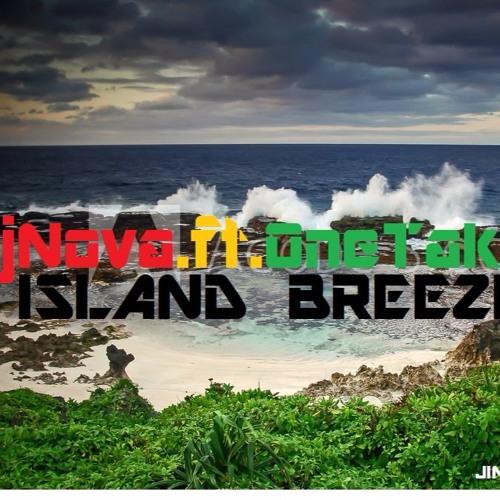 Island - Breeze - JNova Ft OneTake. Prod.Jim.K