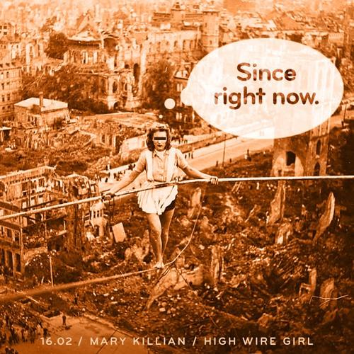 16.02: Mary Killian / High Wire Girl