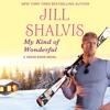 My Kind of Wonderful by Jill Shalvis, Read by Karen White- Audiobook Excerpt