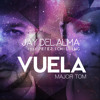 Jay Del Alma feat. Peter Schilling - VUELA (Major Tom) SNIPPET