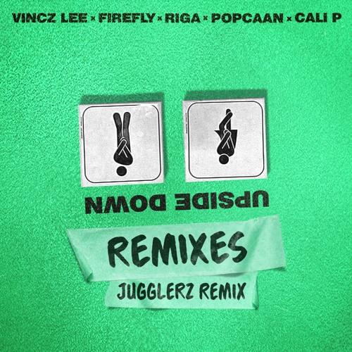 Vincz Lee feat Popcaan, Cali P, FireFly & Riga -  Upside Down (Jugglerz Remix)