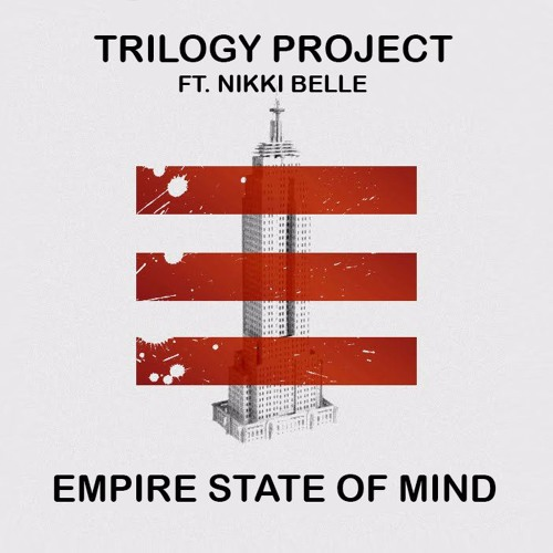 Trilogy Project ft. Nikki Belle - Empire State Of Mind (Original Mix)