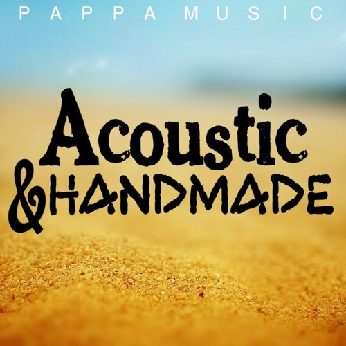 Pappa Music - Acoustic & Hand Made (Reference Tracks)