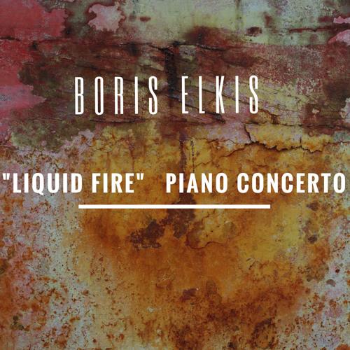 Liquid Fire Piano Concerto