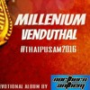We are posting MILLENNIUM VENDUTHAL  songs preview in 5 sec ! Get your original cds and merchandise on 23 & 24 Penang, Sg Petani  & Bt Caves Thaipusam 2016 . See Yall There....   #kmgkidzseenu #mynorthernanthem #thaipusam2016 #millenniumvanduthal