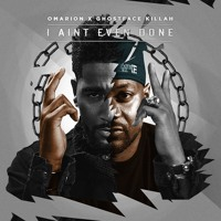 Omarion - I Ain't Even Done (Ft. Ghostface Killah)