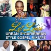 Download URBAN & CARIBEAN GOSPEL MIXTAPE - LET LOOSE(2014) Mp3