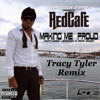 Red Cafe - Making Me Proud Feat Jeremih And Rick Ross (Tracy Tyler Remix)