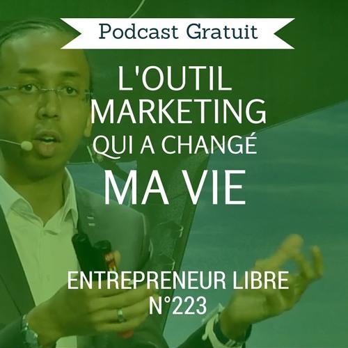 L'outil marketing qui a changé ma vie - Entrepreneur Libre n°223