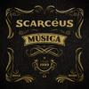 Scarcéus - Música