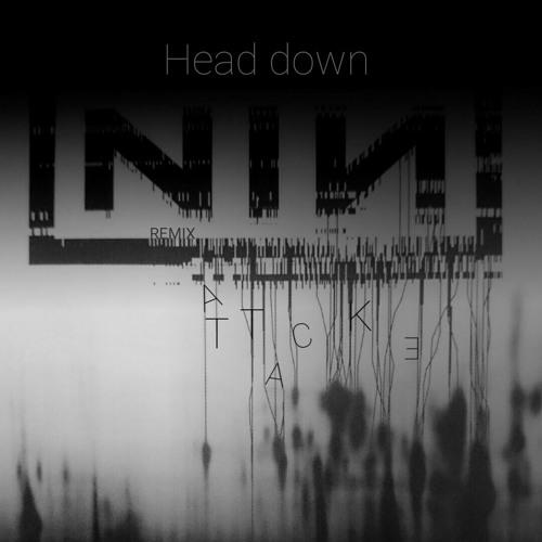 NIN - Head Down (Attacke remix)
