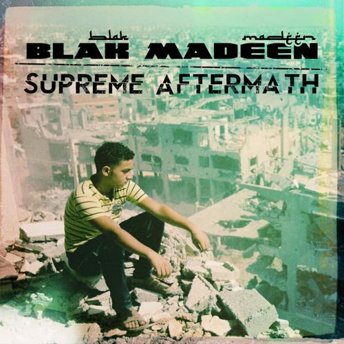 Blak Madeen - Supreme Aftermath (Album Stream)