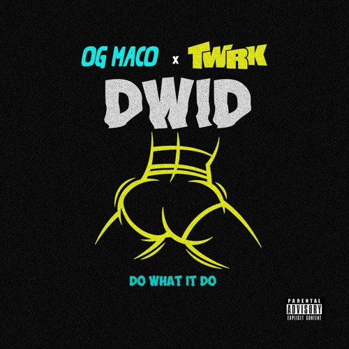 OG Maco x T/W/R/K - Do What It Do