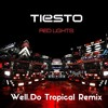 Tiesto - Red Lights  (Well Tropical Remix ) Click Buy