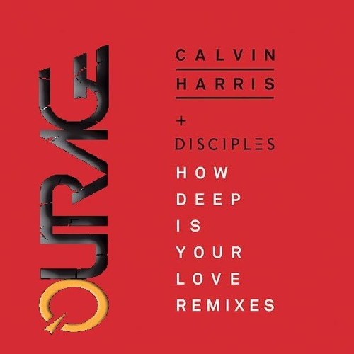Calvin Harris & Desciples - How Deep Is Your Love (Outrage Remix)