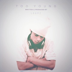 Loupz - Too Young (Produced by LoUPz)
