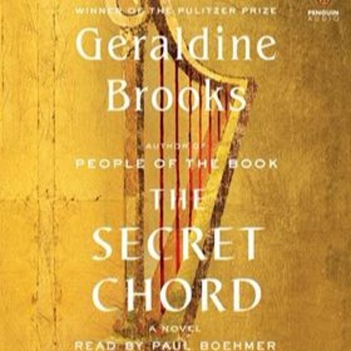 THE SECRET CHORD By Geraldine Brooks, Read By Paul Boehmer