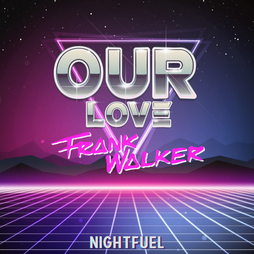Frank Walker - Our Love (Original Mix)