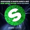 Bassjackers vs Martin Garrix & MOTi - How About Savior (The Evil Kick Mashup) BUY FOR FREE DOWNLOAD
