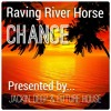 Raving River Horse - Chance [FREE DOWNLOAD]
