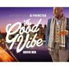 DJ PHEMSTAR - THE GoodVibe Afrobeat #PARTYWithAStar QUICK Mix