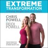Extreme Transformation Written and Read by Chris & Heidi Powell- Audiobook Excerpt