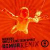 Smells Like Teen Spirit (DEMUR Remix)