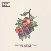 Bronze Whale - Love To Feel Ft. Khai (Jengi Beats Remix)