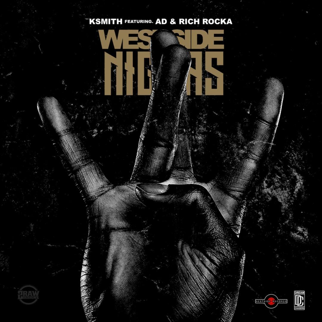 KSmith ft. AD & Ya Boy Rich Rocka - Westside Niggas [Thizzler.com]
