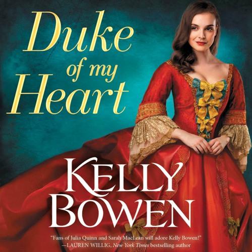 Duke of My Heart by Kelly Bowen, Read by Ashford McNab- Audiobook Excerpt