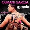 OSMANI GARCIA - FLOTANDO [REBASS DJ. HECTOR TELLO]2016
