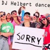 MIX - SORRY , PARTY ANIMAL,ALL MY LOVE,AND MORE - DJ HELBERT