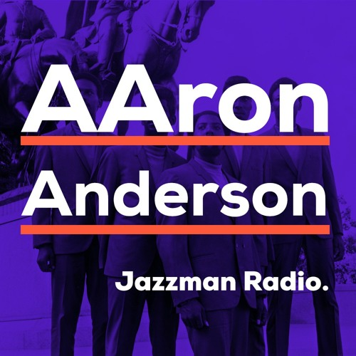 Aaron Anderson - On Jazzman Radio (2010)