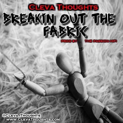Cleva Thoughts - Breakin Out The Fabric