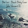 Bon Iver - Beach Baby (Cover by John Vincent III)