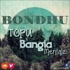 Bangla Mentalz - Bondhu FT. TOPU