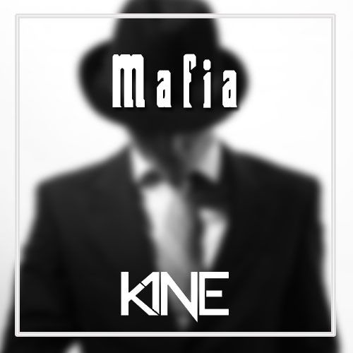 K1NE - Mafia (Original Mix)
