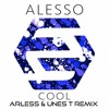 Alesso - Cool Ft. Roy English (ARLESS & UNES T Remix) FREE DOWNLOAD