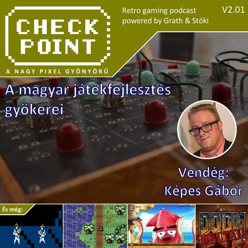 Checkpoint 2x01 - A magyar játékfejlesztés gyökerei