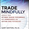 Trading/Investing Psychology w/ Dr. Gary Dayton,author of Trade Mindfully (@DrGaryDayton)