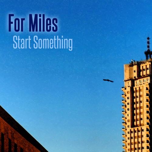 For Miles - Start Something