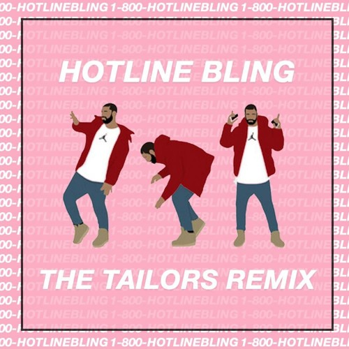 Drake - Hotline Bling (The Tailors Remix)